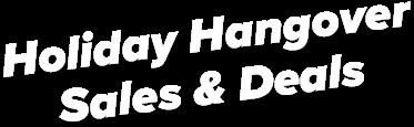 Holiday Hangover Deals & Sales
